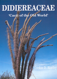 Didiereaceae, 'Cacti of the Old World' (Gordon D. Rowley)   - le livret