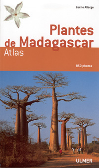 Plantes de Madagascar - Atlas (L. Allorge)   - le volume broch� + CD-ROM 2500 photos