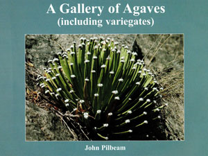 A gallery of Agaves (including variegates) (J. Pilbeam)   - le volume relié