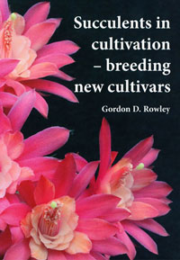 Succulents in cultivation, breeding new cultivars (G.D. Rowley)   - le volume relié